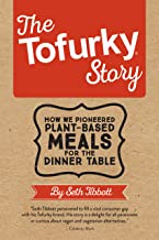 The Tofurky Story: How We Pioneered Plant-Based Meals for the Dinner Table