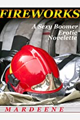 FIREWORKS: A Sexy Boomer Erotic Novelette Kindle Edition