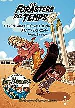 L'aventura dels Vallbona a l'Imperi Romà (Els Forasters del Temps Book 3) (Catalan Edition)