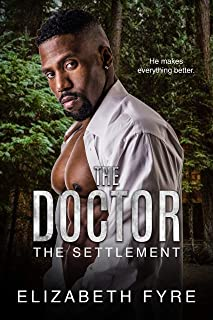 The Doctor: He makes everything better. (The Settlement Book 2) (English Edition)