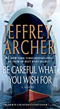 Be Careful What You Wish For: A Novel (Clifton Chronicles Book 4)