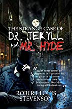 The Strange Case Of Dr. Jekyll And Mr. Hyde:  Robert Louis Stevenson: (Amazon Classics Edition and Original illustrations.) By Robert Louis Stevenson (English Edition)