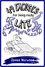49 Excuses for Being Really Late (The 49 Series Book 7)