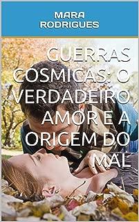Guerras Cósmicas: o Verdadeiro Amor e a Origem do Mal (Portuguese Edition)