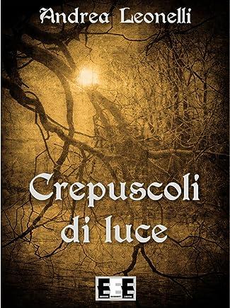 Crepuscoli di Luce (Poesis Vol. 13)