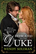 Dedicated to the Duke (Ducal Encounters Series 3 Book 2)