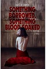 Something Borrowed, Something Blood-Soaked Kindle Edition
