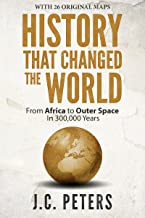 History That Changed the World: From Africa to Outer Space in 300,000 Years