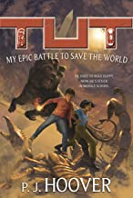 Tut: My Epic Battle to Save the World (Tut: My Immortal Life Book 2)