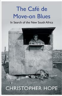 The Café De Move-on Blues: In Search of the New South Africa