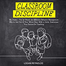 Classroom Discipline: Ehi Dudes... Put 'er There!: An Effective Behavior Management Way to Get Out of Your Worst Class wit...