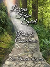 Lessons From Spirit: Paths to Connections