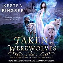 Taken by Werewolves: The Lost Princess of Howling Sky Series, Book 1