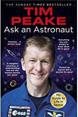 Ask an Astronaut: My Guide to Life in Space (Official Tim Peake Book) Kindle Edition