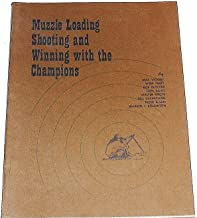Muzzle Loading Shooting and Winning with the Champions