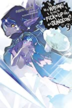 Is It Wrong to Try to Pick Up Girls in a Dungeon?, Vol. 9 (light novel) (Is It Wrong to Pick Up Girls in a Dungeon?)