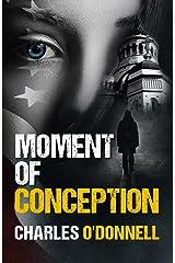 Moment of Conception (Matt Bugatti) Kindle Edition