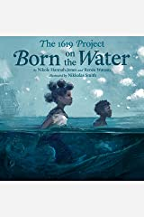 The 1619 Project: Born on the Water Kindle Edition