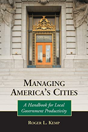 Managing America's Cities: A Handbook for Local Government Productivity