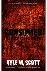 Consumed: The Complete Works Kindle Edition