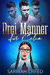 Drei Männer für Celia (SMS mit Happy End-Serie 1) (German Edition) Format Kindle