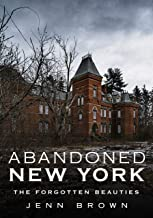 Abandoned New York: The Forgotten Beauties