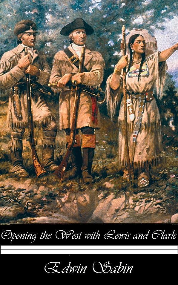 重なるはっきりしない宿るOpening the west with Lewis and Clark (English Edition)