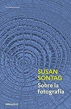 Sobre la fotografía (Spanish Edition)