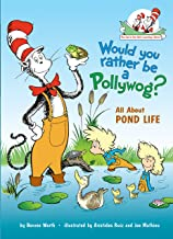 Would You Rather Be a Pollywog: All About Pond Life (Cat in the Hat's Learning Library)