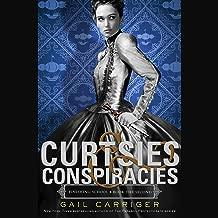 Curtsies & Conspiracies: Finishing School, Book 2