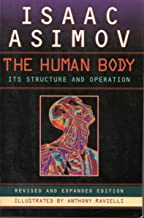 The Human Body: Its Structure and Operation; Revised and Expanded Edition