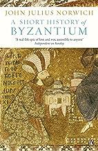 A Short History of Byzantium (English Edition)