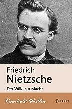 Friedrich Nietzsche - Der Wille zur Macht (German Edition)