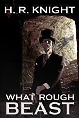 What Rough Beast Kindle Edition