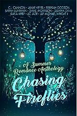 Chasing Fireflies: A Summer Romance Anthology (Fiction-Atlas Anthologies) Kindle Edition
