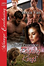 Alpha Province: Reigning Kings' (Siren Publishing Menage Everlasting)