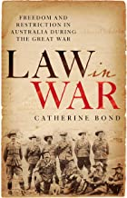 Law in War : Freedom and restriction in Australia during the Great War