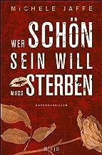 Wer schön sein will, muss sterben: Psychothriller (German Edition)