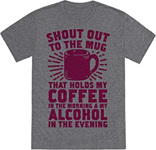 LookHUMAN Shout Out to The Mug That Holds My Coffee and My Alcohol Mens/Unisex Fitted Triblend Tee