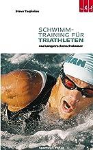 Schwimmtraining für Triathleten und Langstreckenschwimmer (German Edition)