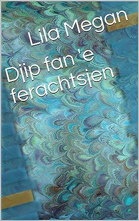 Djip fan 'e ferachtsjen (Frisian Edition)