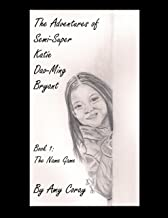 The Name Game (The Adventures of Semi-Super Katie Dao Ming Bryant Book 1)