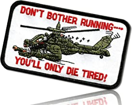"""Don't No Need to Run You'll Only Die Tired Military Assassin Quote Saying AH-64 A Apache Helicopter Gunship Dragon Hook & Loop Fastener Patch [2.5 x 4.5""""] + Certificate"""