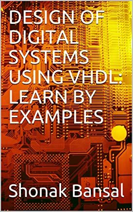 DESIGN OF DIGITAL SYSTEMS USING VHDL: LEARN BY EXAMPLES (English Edition)
