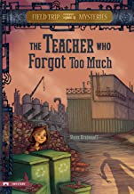 Field Trip Mysteries: The Teacher Who Forgot Too Much