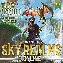 Sky Realms Online: Grayhold: A LitRPG Adventure: Sky Realms Online, Book 1