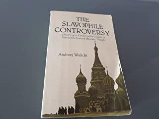 The Slavophile Controversy: History of a Conservative Utopia in Nineteenth-Century Russian Thought (English and Polish Edition)