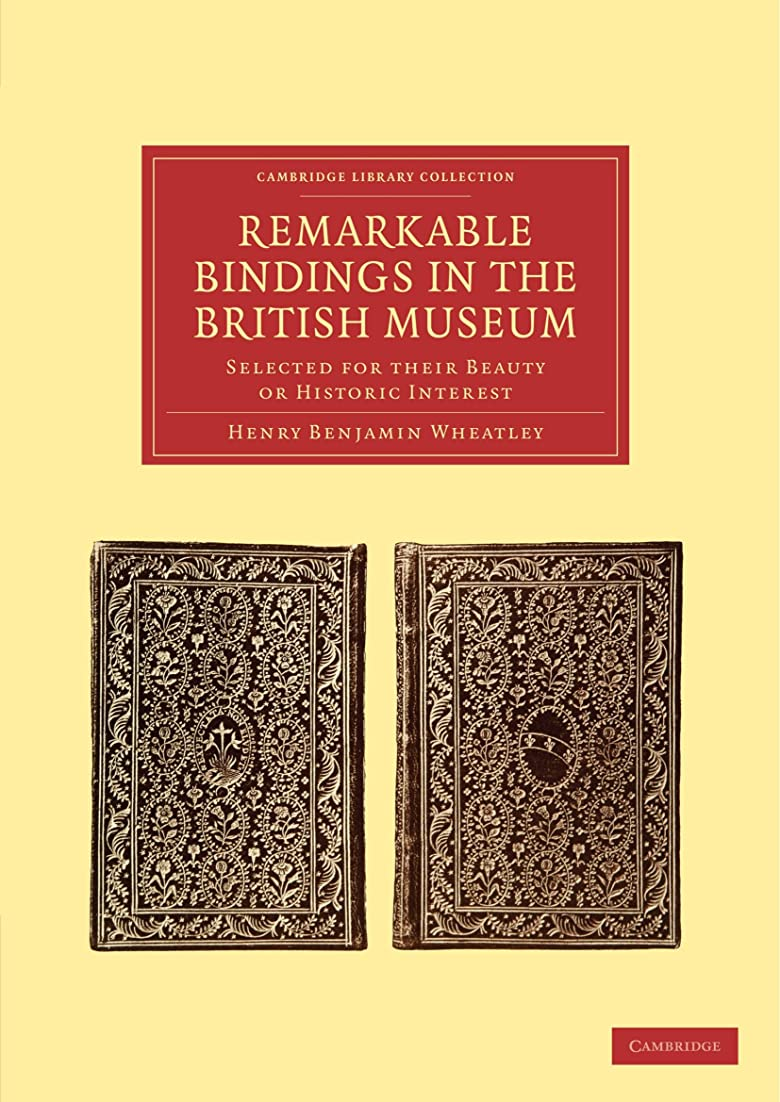 間違えた欺決定Remarkable Bindings in the British Museum: Selected for their Beauty or Historic Interest (Cambridge Library Collection - History of Printing, Publishing and Libraries)