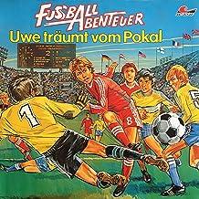 Uwe träumt vom Pokal: Fußball Abenteuer 1