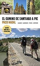 El Camino de Santiago a pie: Lugares - Albergues - Etapas - Servicios (Viajes y rutas)